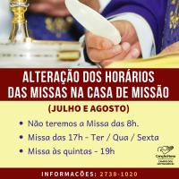 Alteração dos horários das Missas em julho e agosto!