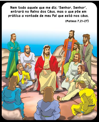 Resultado de imagem para Nem todo aquele que me diz: 'Senhor, Senhor', entrará no Reino dos Céus, mas o que põe em prática a vontade de meu Pai que está nos céus.