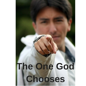 The One God Chooses