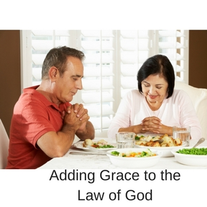 Adding Grace to the Law of God