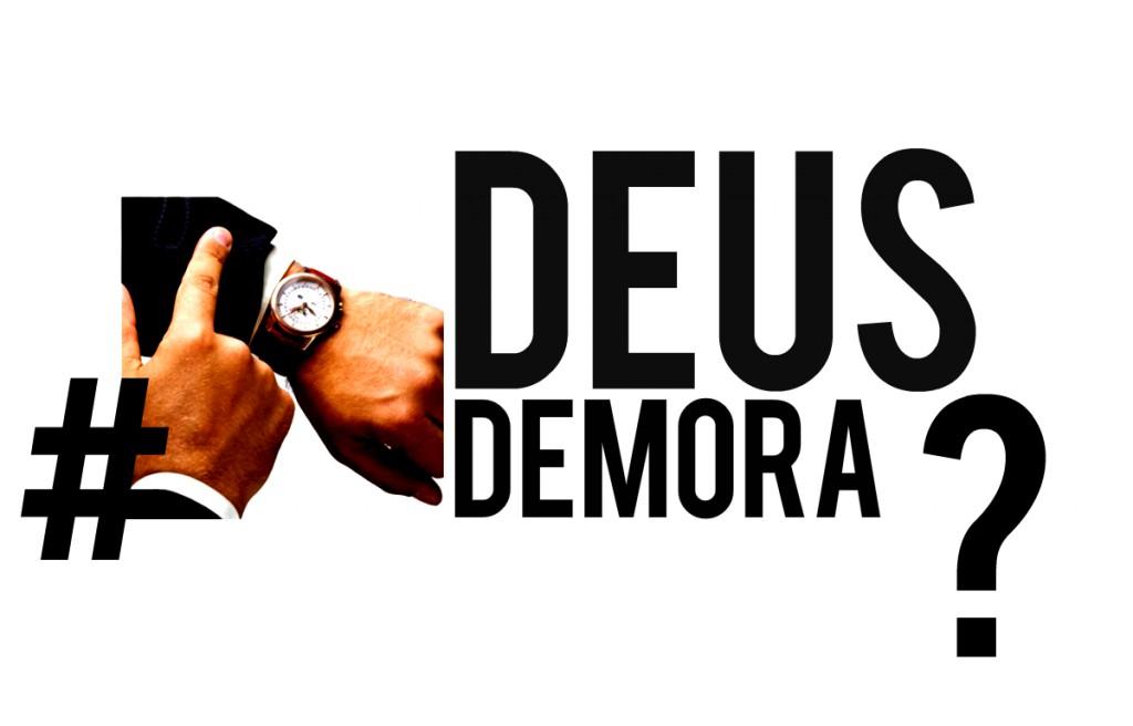 DEUS DEMORA