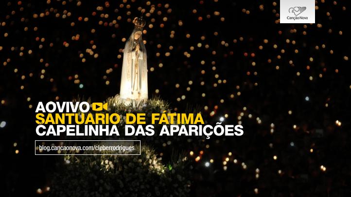 ao-vivo-santuario-de-fatima-capelinha-das-aparicoes-blog-cleber-rodrigues-cancao-nova