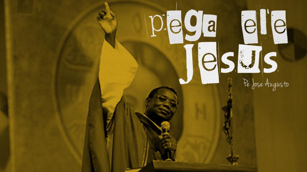 pega-ele-jesus