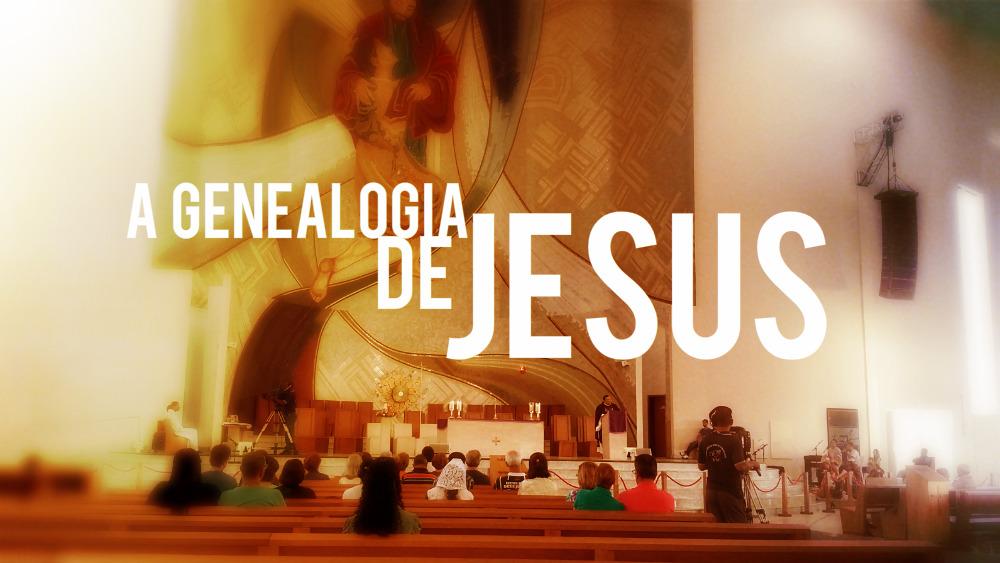 a-genealogia-de-jesus-padre-wagner-ferreira