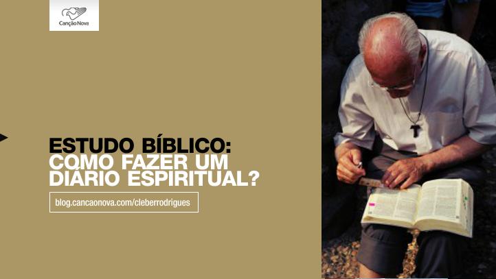 estudo-biblico-como-fazer-o-diario-espiritual-cleber-rodrigues-cancao-nova