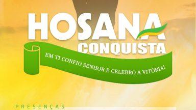 Confira a programação do Hosana Conquista