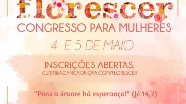 4 e 5 de maio: FLORESCER - Congresso para Mulheres