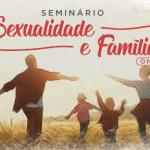 Seminário Sexualidade e Família on-line em março