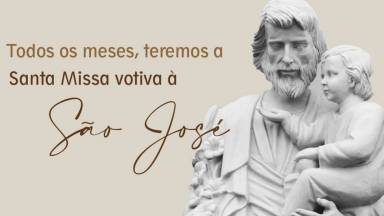 Canção Nova promove Missa votiva a São José