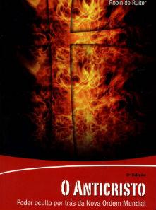 Livro O Anticristo o Poder Oculto Por Trás da Nova Ordem Mundial