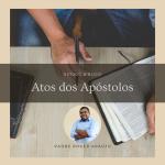 Estudo dos Atos dos Apóstolos: capítulo 3