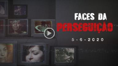 Documentário Faces da Perseguição será lançado no dia 5 de junho