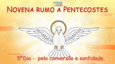 5º Dia novena Rumo a Pentecostes