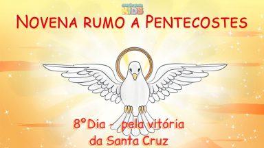 8º Dia Novena rumo a Pentecostes