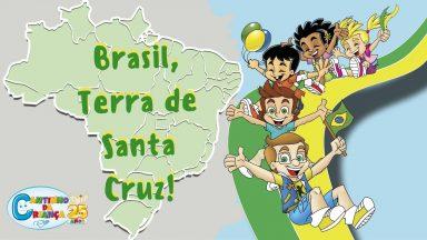 Brasil, Terra de Santa Cruz!
