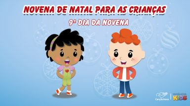Novena de Natal para crianças - 9º Dia - Nasceu o Salvador!