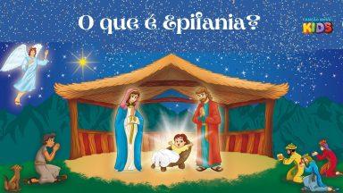 Qual o significado da Epifania do Senhor?