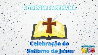 Liturgia da semana - Batismo do Senhor e revelação da Santíssima Trindade