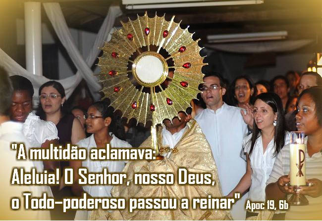 """""""A multidão aclamava:  Aleluia! O Senhor, nosso Deus,  o Todo–poderoso passou a reinar"""""""