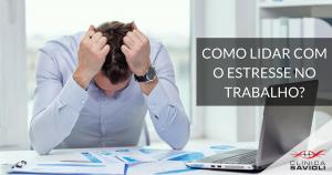 como-lidar-com-o-estresse-no-trabalho