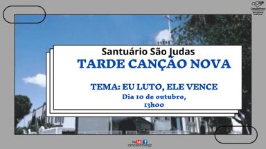 Tarde Canção Nova - Santuário São Judas