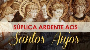 Súplicas Ardente aos Santos Anjos