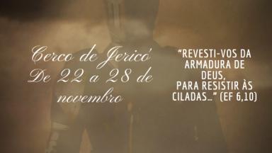 """Cerco de Jericó """"Santuário São Judas Tadeu"""" Com o tema: """"Revesti-vos da armadura de Deus, para resistir às ciladas…"""