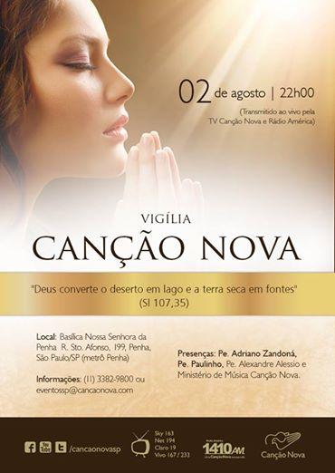 Vigília Canção Nova realizado pela  Comunidade Canção Nova em São Paulo  no dia 05 de Agosto de 2014, às 22h00, na Basílica Nossa Senhora da Penha, em São Paulo (SP),