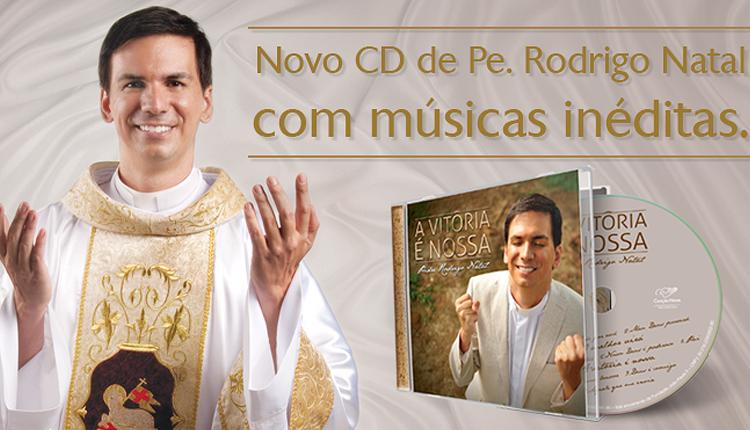 Padre_Rodrigo_Natal_lanca_o_CD_a-vitoria_e_nossa