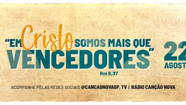 Canção Nova Abraça São Paulo 2021 será 21 e 22 de agosto com transmissão do Sistema Canção Nova de Comunicação