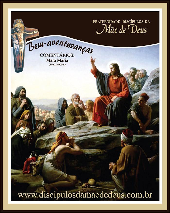 Conheça as meditações que a Fraternidade Discípulos da Mãe de Deus nos apresenta sobre as Bem-aventuranças numa série de vídeos e artigos.